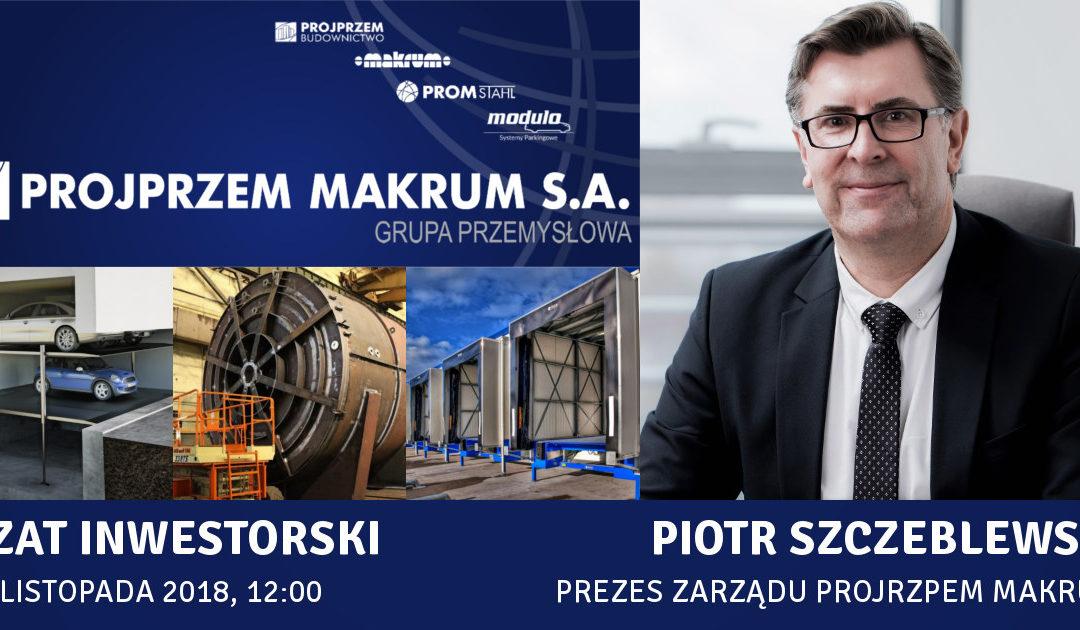 Investor chat with the President of PROJPRZEM MAKRUM and 'Strefa Inwestorów'